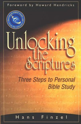 Unlocking the Scriptures: Three Steps to Personal Bible Study  -     By: Hans Finzel
