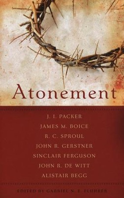 Atonement (P & R Publishing)   -     By: J.I. Packer, James Montgomery Boice, R.C. Sproul