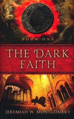 The Dark Faith, Dark Harvest Trilogy Series #1   -     By: Jeremiah W. Montgomery