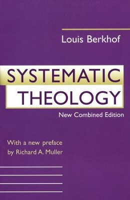 Systematic Theology                        Revised Edition  -     By: Louis Berkhof