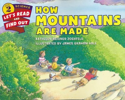 How Mountains are Made   -     By: Kathleen Weidner Zoehfeld     Illustrated By: James Graham Hale