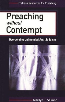 Preaching without Contempt: Overcoming Unintended Anti-Judaism  -     By: Marilyn J. Salmon