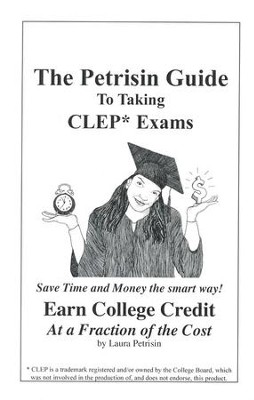 The Petrisin Guide to Taking CLEP Exams   -     By: Laura Petrisin