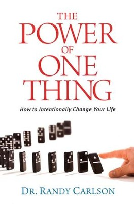 The Power of One Thing: How to Intentionally Change Your Life  -     By: Randy Carlson