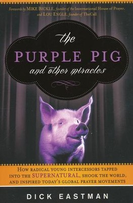 The Purple Pig and Other Miracles     -     By: Dick Eastman