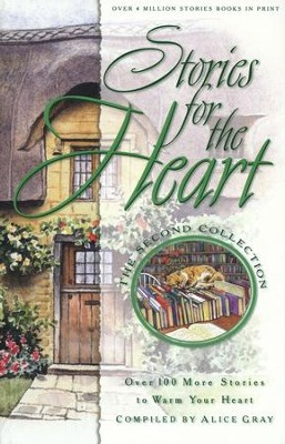 Stories for the Heart: The Second Collection   -     By: Alice Gray