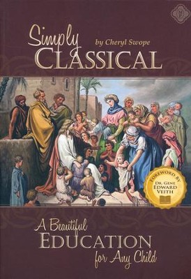 Simply Classical: A Beautiful Education for Any Child   -