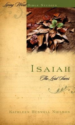 Isaiah, The Lord Saves  -     By: Kathleen Nielson