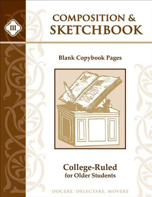 Composition & Sketchbook III: College-Ruled for Older Students  -