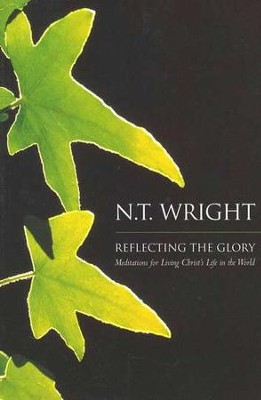 Reflecting the Glory   -     By: N.T. Wright