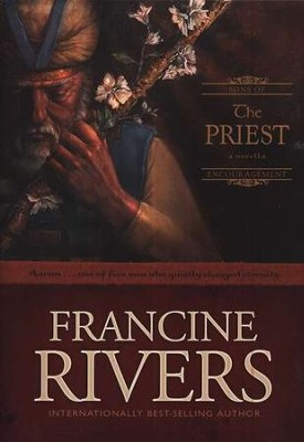The Priest, Sons of Encouragement Series #1   -     By: Francine Rivers