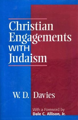 Christian Engagements with Judaism   -     By: W.D. Davies