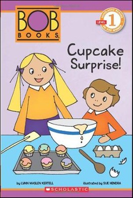 Scholastic Reader Level 1: BOB Books #2: Cupcake Surprise!   -     By: Lynn Maslen Kertell, Sue Hendra