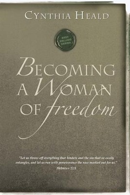Becoming a Woman of Freedom   -     By: Cynthia Heald