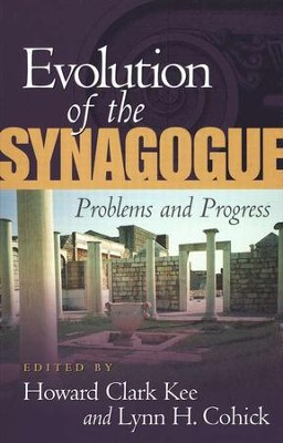 Evolution of the Synagogue: Problems and Progress   -     Edited By: Howard Clark Lee