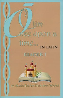 Olim, Once Upon a Time, in Latin; Reader I  -     By: Mary Ellen Tedrow-Wynn