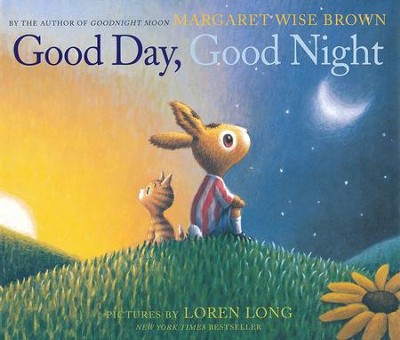 Good Day, Good Night  -     By: Margaret Wise Brown     Illustrated By: Loren Long