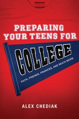 Preparing Your Teens for College    -     By: Alex Chediak