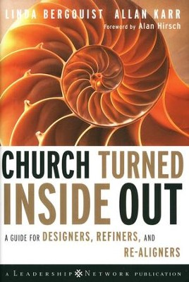 Church Turned Inside Out: A Guide for Designers, Refiners, and Re-aligners  -     By: Linda Bergquist, Allan Karr
