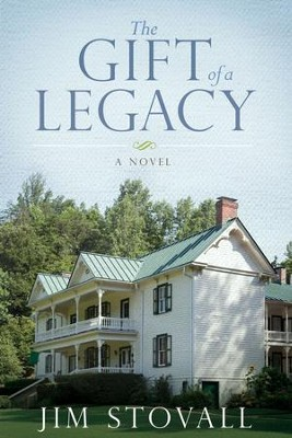 The Gift of a Legacy - eBook   -     By: Jim Stovall
