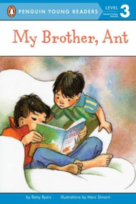 My Brother, Ant, Level 3 - Transitional Reader   -     By: Betsy Byars