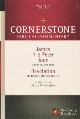 James, 1 & 2 Peter, Jude, Revelation: Cornerstone Biblical Commentary, Volume 18  -     By: M. Robert Mulholland Jr., Grant R. Osborne, Philip W. Comfort