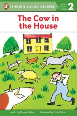 The Cow in the House  -     By: Harriet Ziefert