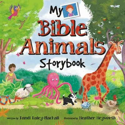 My Bible Animals Storybook: A Bible Storybook Devotional  -     By: Dandi Daley Mackall, Heather Heyworth