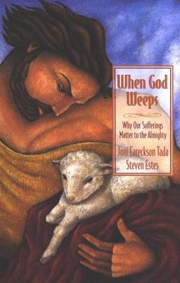 When God Weeps  -     By: Joni Eareckson Tada, Steve Estes