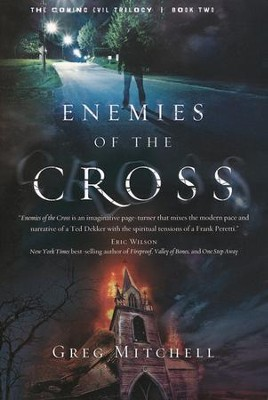 Enemies of the Cross, Coming Evil Trilogy Series #2   -     By: Greg Mitchell