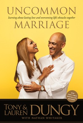Uncommon Marriage: Learning About Lasting Love and Overcoming Life's Obstacles Together  -     By: Tony & Lauren Dungy with Nathan Whitaker