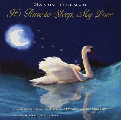 It's Time to Sleep My Love  -     By: Nancy Tillman, Eric Metaxas