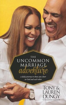 The Uncommon Marriage Adventure: A Daily Journey to Draw You Closer to God and Each Other  -     By: Tony Dungy, Lauren Dungy