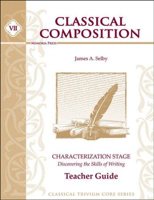 Classical Composition VII: Characterization Teacher Guide  -     By: Jim Selby