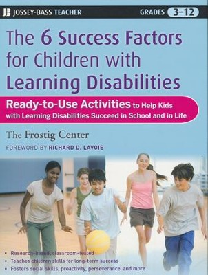 Six Success Factors for Children with Learning Disabilities: Ready-to-Use Activities to Help Kids with LD Succeed in School and in Life  -     By: Frostig Center