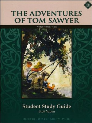 The Adventures of Tom Sawyer: Literature Student Guide, Grade 8    -     By: Brett Vaden