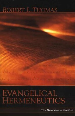 Evangelical Hermeneutics  -     By: Robert Thomas