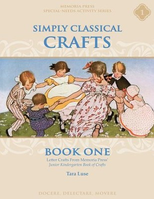 Simply Classical Crafts Book One   -     By: Tara Luse