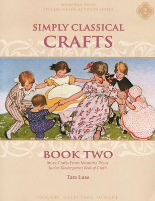 Simply Classical Crafts Book Two   -     By: Tara Luse