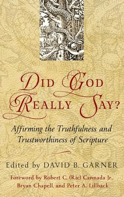 Did God Really Say? Affirming the Truthfulness and Trustworthiness of Scripture  -     Edited By: David Garner     By: Edited by David B. Garner