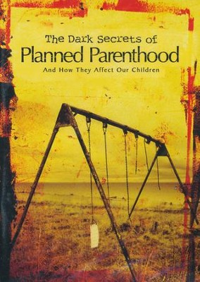 The Dark Secrets of Planned Parenthood   -