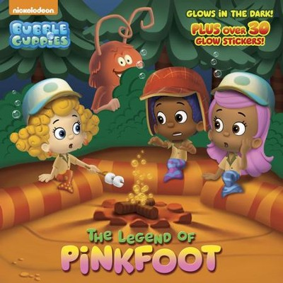 The Legend of Pinkfoot (Bubble Guppies)  -     By: Mary Tillworth     Illustrated By: MJ Illustrations