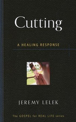 Cutting: A Healing Response   -     By: Jeremy Lelek