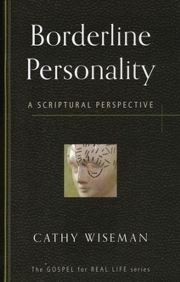 Borderline Personality: A Scriptural Perspective   -     By: Cathy Wiseman