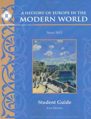 A History of Europe in the Modern World, Year 2  Student Guide  -     By: Ken Dennis, Nick Charlton