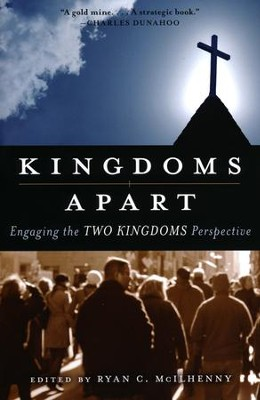 Kingdoms Apart: Engaging the Two Kingdoms Perspective  -