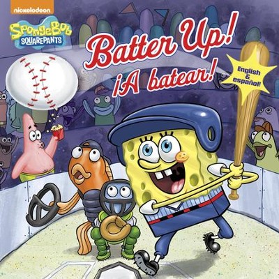 Batter Up!/A batear!(SpongeBob SquarePants)  -     By: David Lewman, Yuliana Gomez     Illustrated By: Random House