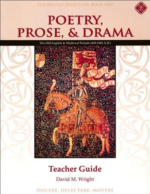 Poetry, Prose, & Drama Book One: The Old English and  Medieval Periods Teacher Guide  -     By: David M. Wright
