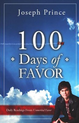 100 Days of Favor: Daily Readings from Unmerited Favor   -     By: Joseph Prince