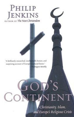 God's Continent: Christianity, Islam, and Europe's Religious Crisis  -     By: Philip Jenkins